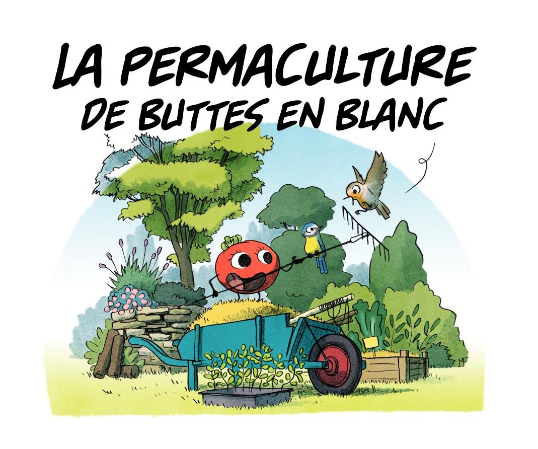 Épisode 5 : la permaculture de buttes en blanc