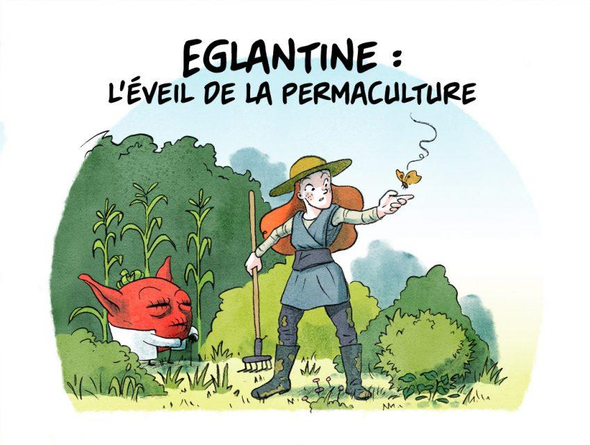 Épisode 6 : Eglantine, l'éveil de la permaculture