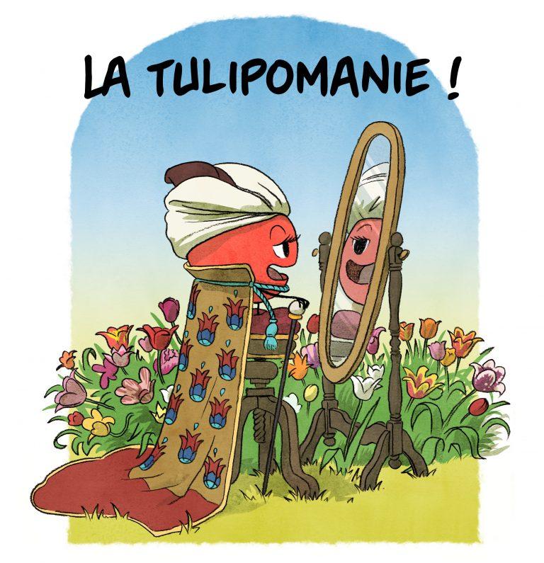 Episode 13 : La tulipomanie ! Une histoire secouée du bulbe